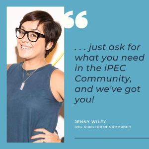 Jenny Wiley, iPEC Director of Community Quote